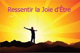 RESSENTIR LA JOIE D'ETRE